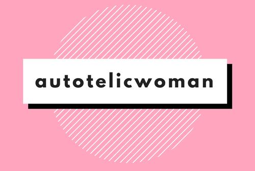 autotelic woman